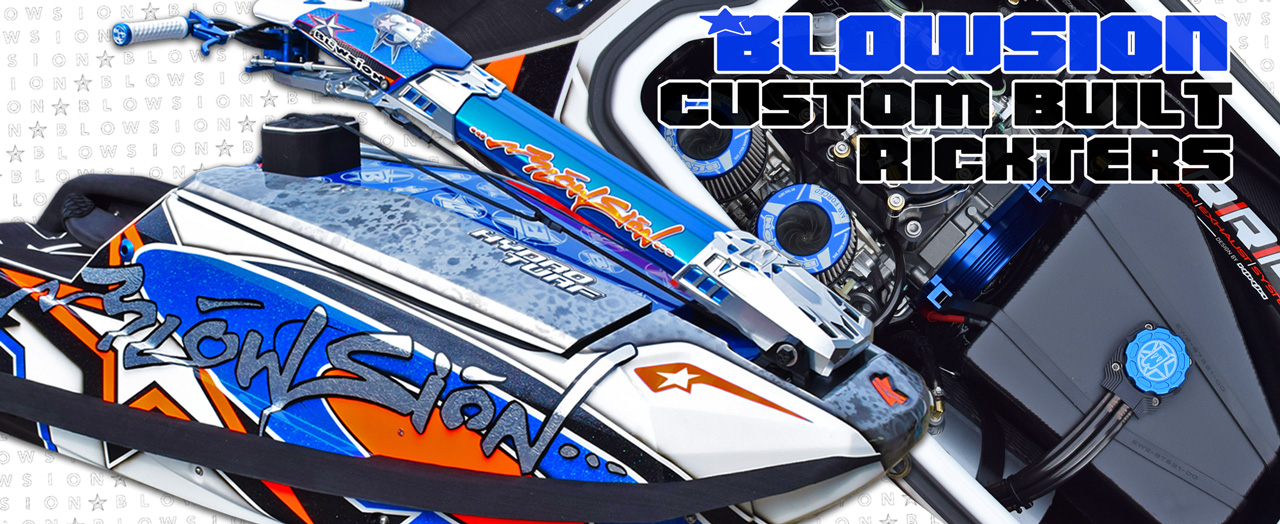BLOWSION CUSTOM BUILT RICKTERS